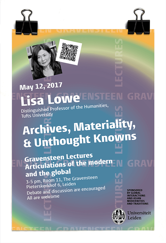 Gravensteen Lectures 2017 - Lisa Lowe - Archives, Materiality, and Unthought Knowns - Leiden University